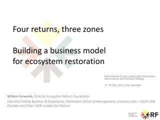 Four  returns,  three  z ones Building a business model  for ecosystem restoration