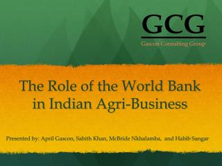 The Role of the World Bank  in Indian  Agri -Business