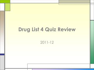 Drug List 4 Quiz Review