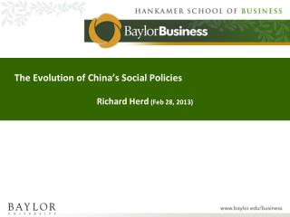 The Evolution of China's Social Policies Richard Herd (Feb 28, 2013)