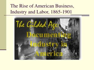 The Rise of American Business, Industry and Labor, 1865-1901