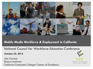 Mobile Media Workforce & Employment in California National Council for Workforce Education  Conference
