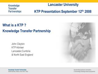 What is a KTP ?  Knowledge Transfer Partnership