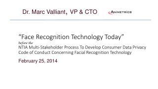 Dr. Marc Valliant , VP & CTO