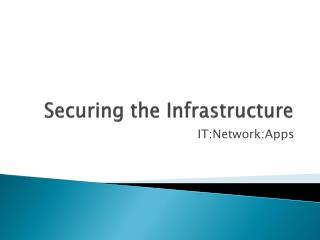 Securing the Infrastructure