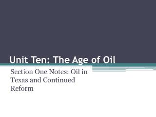 Unit Ten: The Age of Oil