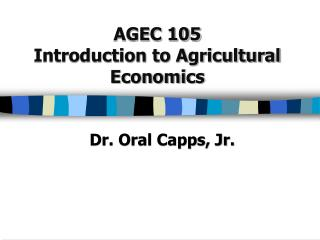 AGEC 105 Introduction to Agricultural Economics