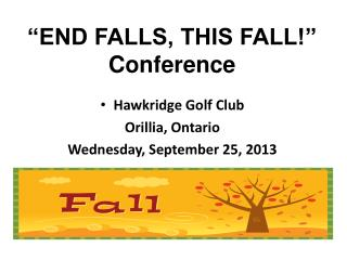 """END FALLS, THIS FALL!"" Conference"