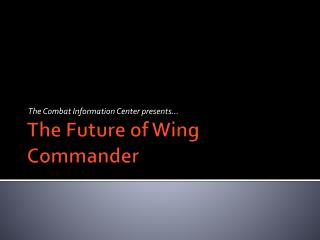 The Future of Wing Commander