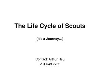 The Life Cycle of Scouts (It's a Journey…)