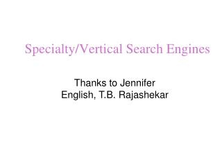 Specialty/Vertical Search Engines