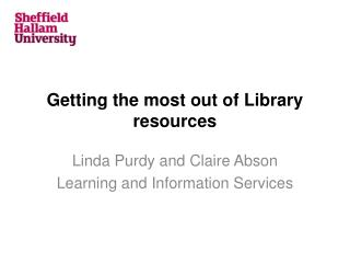 Getting the most out of Library resources