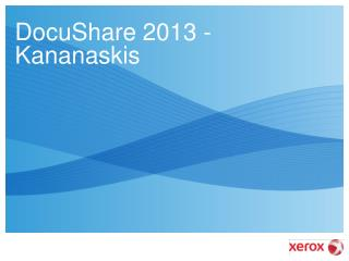 DocuShare 2013 - Kananaskis