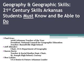 Geography  &  Geographic Skills:  21 st  Century Skills Arkansas Students  Must  Know and Be Able to  Do