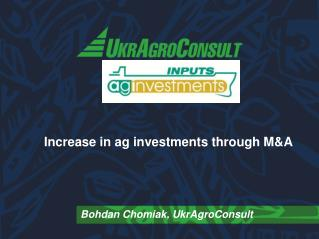 Increase in  ag  investments through M&A