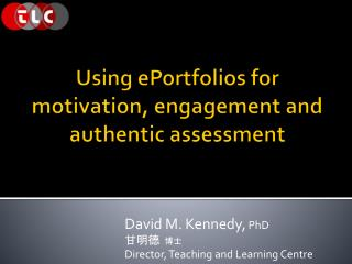 Using ePortfolios for motivation, engagement and authentic assessment
