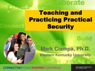 Teaching and Practicing Practical Security