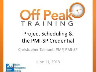 Project Scheduling &  the PMI-SP Credential