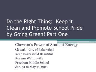 Do the Right Thing:  Keep it Clean and Promote School Pride by Going Green!  Part One