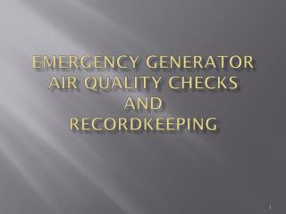Emergency Generator Air Quality Checks and Recordkeeping