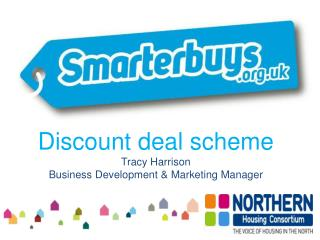 Discount deal scheme Tracy Harrison Business Development & Marketing Manager