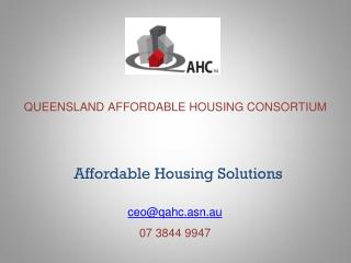 QUEENSLAND AFFORDABLE HOUSING CONSORTIUM