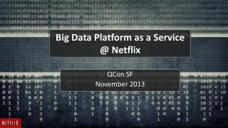 Big Data Platform as a Service @ Netflix