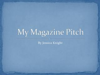My Magazine Pitch