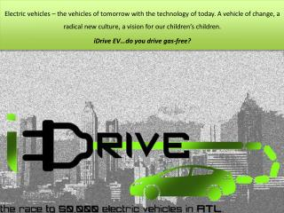 Electric vehicles – the vehicles of tomorrow with the technology of today. A vehicle of change, a radical new culture, a