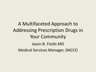 A Multifaceted Approach to Addressing Prescription Drugs in Your Community