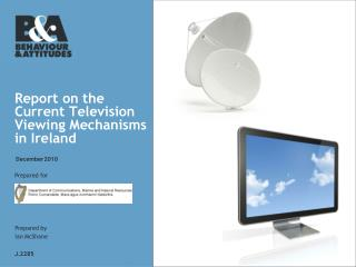 Report on the Current Television Viewing Mechanisms in Ireland