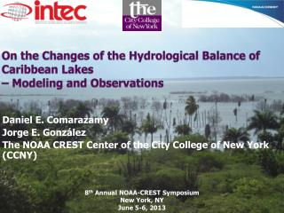 On  the Changes of the Hydrological Balance of  Caribbean Lakes  – Modeling and Observations