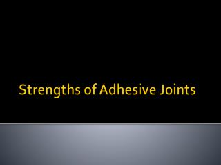 Strengths of Adhesive Joints