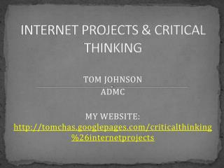 INTERNET PROJECTS & CRITICAL THINKING