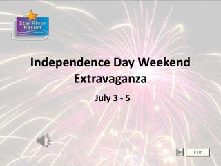 Independence Day Weekend Extravaganza