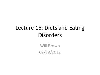 Lecture 15: Diets and Eating Disorders