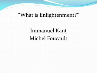 """What is Enlightenment?"" Immanuel Kant Michel  Foucault"