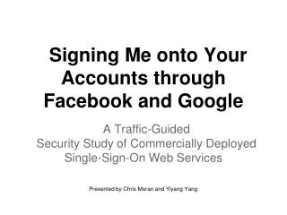 Signing Me onto Your Accounts through Facebook and Google