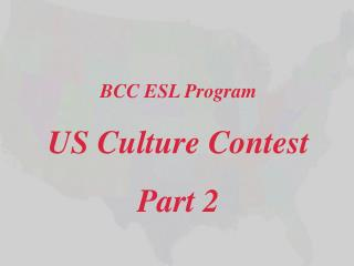 BCC ESL Program  US Culture Contest Part 2