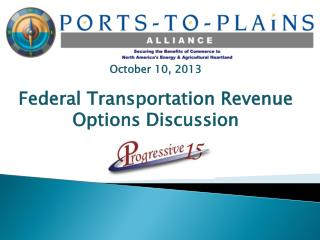October 10 ,  2013 Federal  Transportation  Revenue Options Discussion