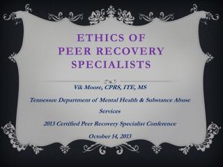Ethics of  Peer Recovery Specialists