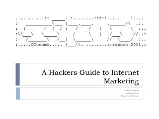 A Hackers Guide to Internet Marketing