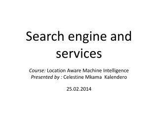Search engine and services