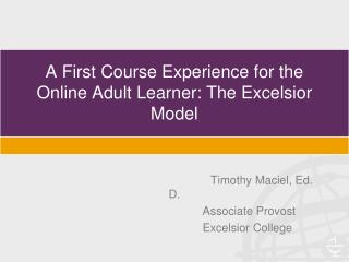 A First Course Experience for the Online Adult Learner: The Excelsior Model