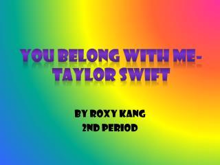 By Roxy Kang 2nd period