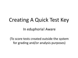 Creating A  Quick Test Key