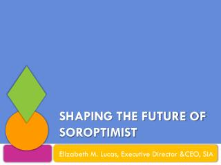 Shaping the future of soroptimist