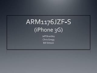 ARM1176JZF-S ( iPhone  3G)
