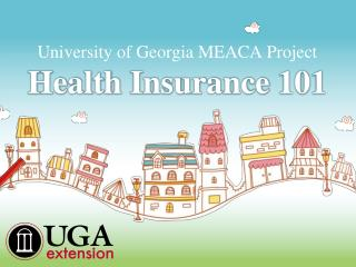 University of Georgia  MEACA Project Health Insurance 101