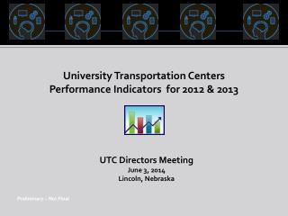 University Transportation Centers  Performance Indicators  for 2012 & 2013